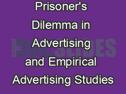 Lecture 8 Prisoner's Dilemma in Advertising and Empirical Advertising Studies PowerPoint PPT Presentation