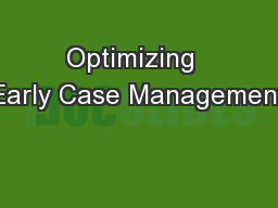 Optimizing  Early Case Management