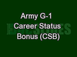 Army G-1  Career Status Bonus (CSB)