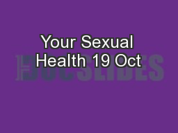 Your Sexual Health 19 Oct