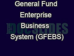 General Fund Enterprise Business  System (GFEBS)