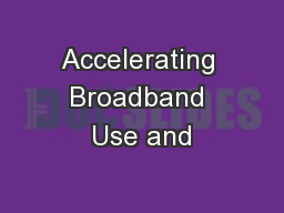 Accelerating Broadband Use and