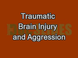 Traumatic Brain Injury and Aggression PowerPoint PPT Presentation
