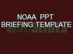NOAA  PPT BRIEFING TEMPLATE
