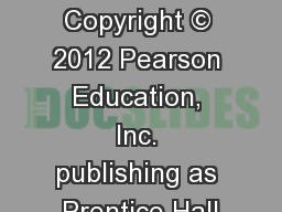Chapter 11 Copyright � 2012 Pearson Education, Inc. publishing as Prentice Hall