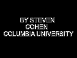 BY STEVEN COHEN  COLUMBIA UNIVERSITY
