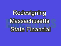 Redesigning Massachusetts State Financial
