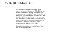 1 NOTE TO PRESENTER  This presentation provides information on the FSA ID that can be used in outre