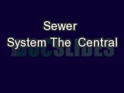 Sewer System The  Central PowerPoint PPT Presentation