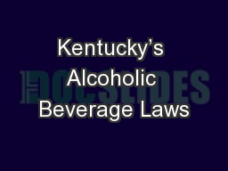 Kentucky�s Alcoholic Beverage Laws