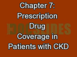 Chapter 7: Prescription Drug Coverage in Patients with CKD
