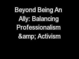 Beyond Being An Ally: Balancing Professionalism & Activism