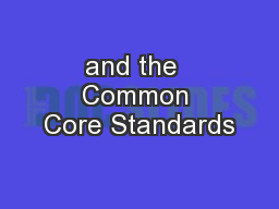and the  Common Core Standards