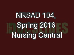 NRSAD 104, Spring 2016 Nursing Central PowerPoint PPT Presentation