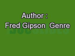 Author :   Fred Gipson  Genre PowerPoint PPT Presentation