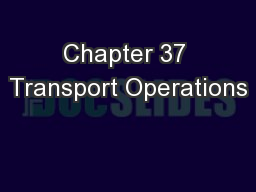 Chapter 37 Transport Operations