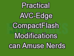 Practical AVC-Edge CompactFlash Modifications can Amuse Nerds