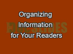 Organizing Information for Your Readers PowerPoint Presentation, PPT - DocSlides