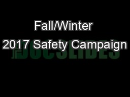 Fall/Winter 2017 Safety Campaign
