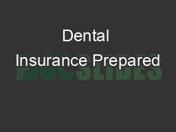 Dental Insurance Prepared PowerPoint PPT Presentation