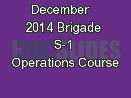 December   2014 Brigade S-1 Operations Course