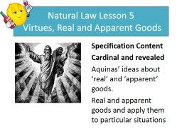 Natural Law Lesson 5  Virtues, Real and Apparent Goods