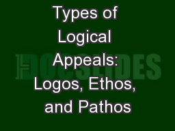 Types of Logical Appeals: Logos, Ethos, and Pathos PowerPoint PPT Presentation