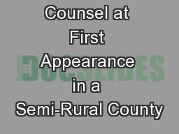 Providing Counsel at First Appearance in a Semi-Rural County