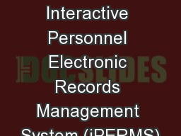 August 2012  Interactive Personnel Electronic Records Management System (iPERMS)