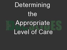 Determining the Appropriate Level of Care