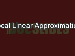 Local Linear Approximation