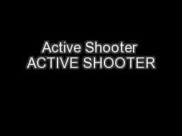Active Shooter ACTIVE SHOOTER
