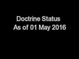 Doctrine Status As of 01 May 2016