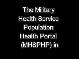The Military Health Service Population Health Portal (MHSPHP) in