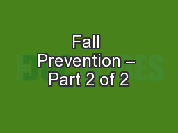 Fall Prevention – Part 2 of 2