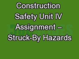Construction Safety Unit IV Assignment – Struck-By Hazards