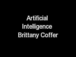 Artificial Intelligence Brittany Coffer PowerPoint PPT Presentation