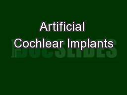 Artificial Cochlear Implants