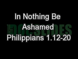 In Nothing Be Ashamed Philippians 1.12-20