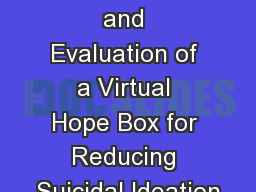 Development and Evaluation of a Virtual Hope Box for Reducing Suicidal Ideation