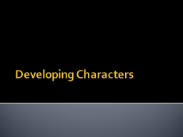 Developing Characters Characterization PowerPoint PPT Presentation