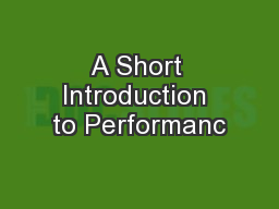 A Short Introduction to Performanc