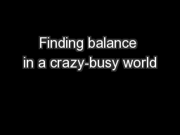 Finding balance in a crazy-busy world
