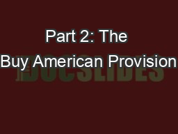 Part 2: The Buy American Provision