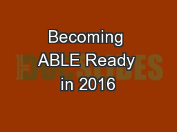 Becoming ABLE Ready in 2016
