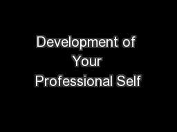Development of Your Professional Self PowerPoint PPT Presentation
