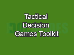Tactical Decision Games Toolkit PowerPoint PPT Presentation