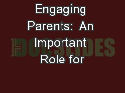 Engaging Parents:  An Important Role for