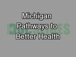 Michigan Pathways to Better Health PowerPoint PPT Presentation