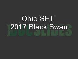 Ohio SET 2017 Black Swan PowerPoint PPT Presentation